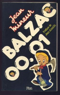 jaquette : Jean MINEUR BALZAC 00.01 préface de Jean Anouilh Edition Plon 1981