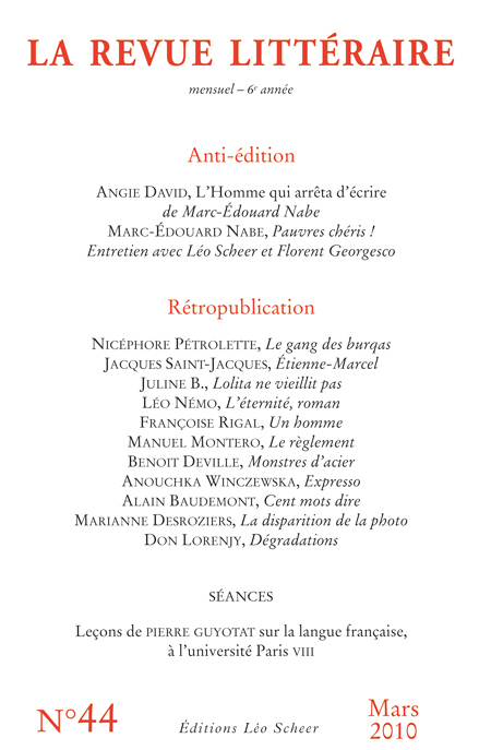 La Revue Littéraire n° 44, mars 2010, Editions Léo Scheer www.leoscheer.com