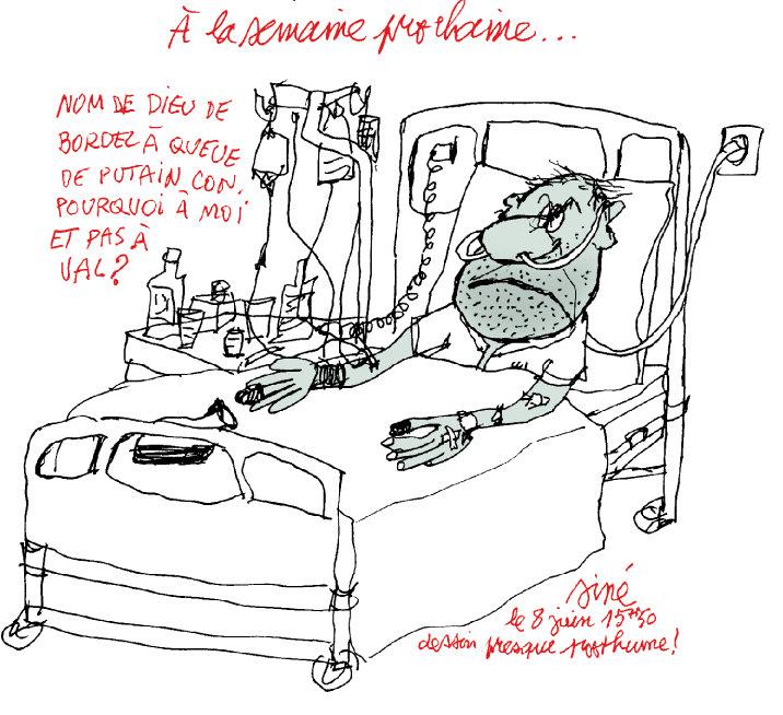 """""""nom de dieu de bordel à queue de putain con : pourquoi à moi et pas à Val ?"""" - dessin (presque posthume) du 9 juin 2010"""