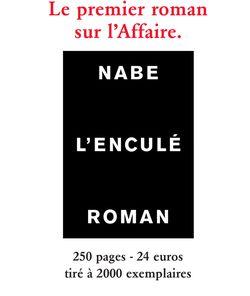 phrase extraite du vingt-neuvième livre de Marc-Edouard Nabe : « Brusquement, j'ai ouvert la porte. Je bandais comme un gorille et ruisselais de partout... »